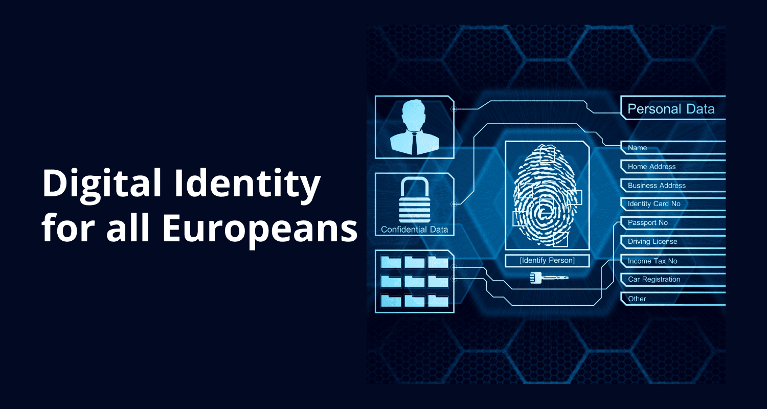 New European Digital Identity Will Give the Much Needed Privacy and Control to Users